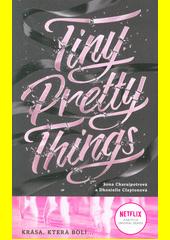 Tiny pretty things  (odkaz v elektronickém katalogu)