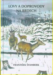 Lovy a doprovody na Brdech  (odkaz v elektronickém katalogu)