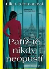 Paříž tě nikdy neopustí  (odkaz v elektronickém katalogu)