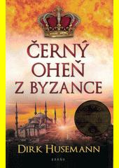 Černý oheň z Byzance  (odkaz v elektronickém katalogu)