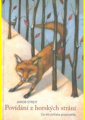 Povídání z horských strání : co mi zvířata prozradila  (odkaz v elektronickém katalogu)