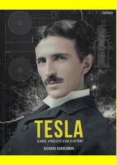 Tesla - člověk, vynálezce a věk elektřiny  (odkaz v elektronickém katalogu)