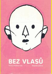 Bez vlasů  (odkaz v elektronickém katalogu)