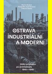 Ostrava industriální a moderní : velký průvodce po architektuře 1845-1949  (odkaz v elektronickém katalogu)