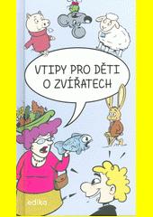 Vtipy pro děti o zvířatech  (odkaz v elektronickém katalogu)
