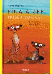 Fína a Zef : příběh surikat  (odkaz v elektronickém katalogu)