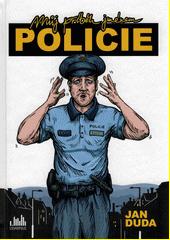 Můj příběh jménem policie  (odkaz v elektronickém katalogu)