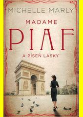 Madame Piaf a píseň lásky  (odkaz v elektronickém katalogu)