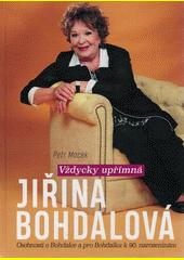 Jiřina Bohdalová : vždycky upřímná : osobnosti o Bohdalce a pro Bohdalku k 90. narozeninám  (odkaz v elektronickém katalogu)