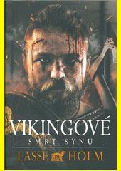Vikingové. Smrt synů  (odkaz v elektronickém katalogu)