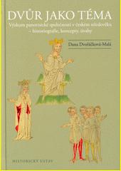 Dvůr jako téma : výzkum panovnické společnosti v českém středověku - historiografie, koncepty, úvahy  (odkaz v elektronickém katalogu)