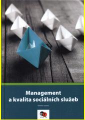 Management a kvalita sociálních služeb  (odkaz v elektronickém katalogu)