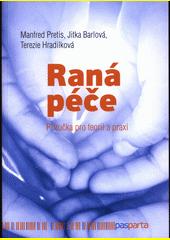 Raná péče : příručka pro teorii a praxi  (odkaz v elektronickém katalogu)