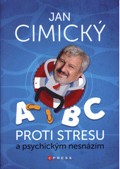 ABC proti stresu a psychickým nesnázím  (odkaz v elektronickém katalogu)