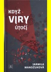 Když viry útočí  (odkaz v elektronickém katalogu)