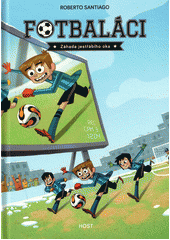 Fotbaláci. Záhada jestřábího oka  (odkaz v elektronickém katalogu)