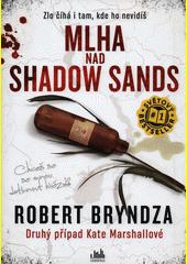 Mlha nad Shadow Sands : druhý případ Kate Marshallové  (odkaz v elektronickém katalogu)