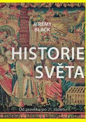 Historie světa : od pravěku po 21. století  (odkaz v elektronickém katalogu)