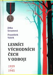Lesníci východních Čech v odboji 1939-1945  (odkaz v elektronickém katalogu)