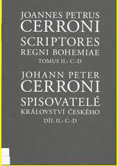 Spisovatelé Království českého = Scriptores Regni Bohemiae. Díl II., C-D  (odkaz v elektronickém katalogu)