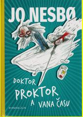 Doktor Proktor a vana času  (odkaz v elektronickém katalogu)