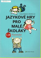 Jazykové hry pro malé školáky. 1. díl, Fonetické  (odkaz v elektronickém katalogu)