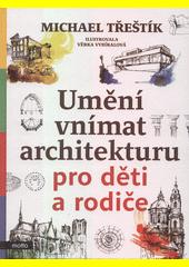 Umění vnímat architekturu  (odkaz v elektronickém katalogu)