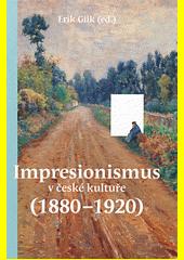 Impresionismus v české kultuře 1880-1920  (odkaz v elektronickém katalogu)