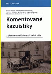 Komentované kazuistiky z přednemocniční neodkladné péče  (odkaz v elektronickém katalogu)