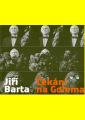 Jiří Barta : čekání na Golema  (odkaz v elektronickém katalogu)