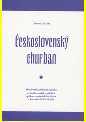 Československý churban : Mnichovská dohoda a druhá československá republika optikou sionistického jišuvu v Palestině (1938-1939)  (odkaz v elektronickém katalogu)