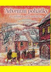 Adventní pohádky : 24 pohádek pro vánoční čas  (odkaz v elektronickém katalogu)