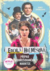 Enola Holmesová. Případ pohřešovaného markýze  (odkaz v elektronickém katalogu)