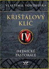 Křišťálový klíč. IV, Hejnické pastorále  (odkaz v elektronickém katalogu)