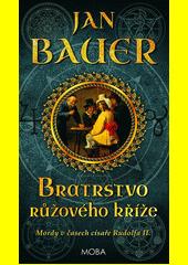 Bratrstvo růžového kříže : mordy v časech císaře Rudolfa II.  (odkaz v elektronickém katalogu)