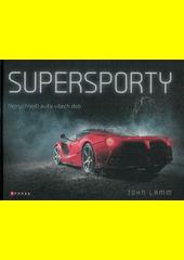 Supersporty : nejrychlejší auta všech dob  (odkaz v elektronickém katalogu)