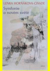 Symfonie o novém světě  (odkaz v elektronickém katalogu)