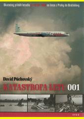 Katastrofa letu 001 : skutečný příběh letadla IL-18 OK-NAB na lince z Prahy do Bratislavy  (odkaz v elektronickém katalogu)
