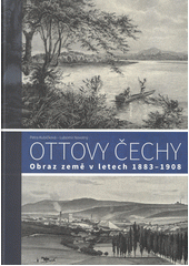 Ottovy Čechy : obraz země v letech 1883-1908  (odkaz v elektronickém katalogu)