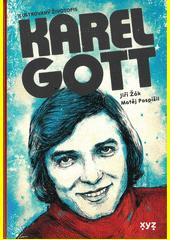 Karel Gott : ilustrovaný životopis  (odkaz v elektronickém katalogu)