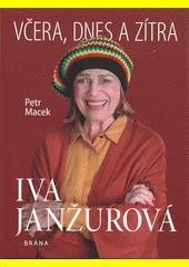 Iva Janžurová : včera, dnes a zítra  (odkaz v elektronickém katalogu)