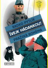 Švejk hádankou? : pražská bohéma  (odkaz v elektronickém katalogu)