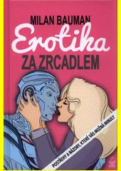 Erotika za zrcadlem : postřehy a názory, které vás možná minuly  (odkaz v elektronickém katalogu)