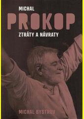 Michal Prokop : ztráty a návraty  (odkaz v elektronickém katalogu)
