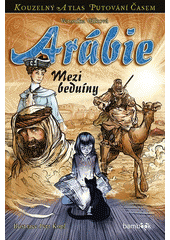 Arábie : mezi beduíny  (odkaz v elektronickém katalogu)