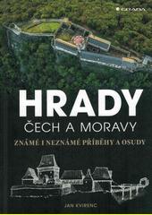 Hrady Čech a Moravy : známé i neznámé příběhy a osudy  (odkaz v elektronickém katalogu)