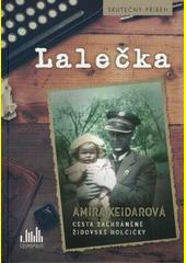 Lalečka : cesta zachráněné židovské holčičky  (odkaz v elektronickém katalogu)
