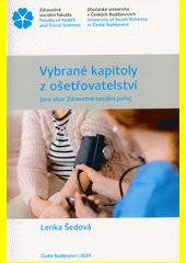 Vybrané kapitoly z ošetřovatelství : (pro obor Zdravotně-sociální péče)  (odkaz v elektronickém katalogu)