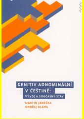 Genitiv adnominální v češtině: vývoj a současný stav  (odkaz v elektronickém katalogu)