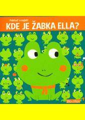 Kde je žabka Ella?  (odkaz v elektronickém katalogu)